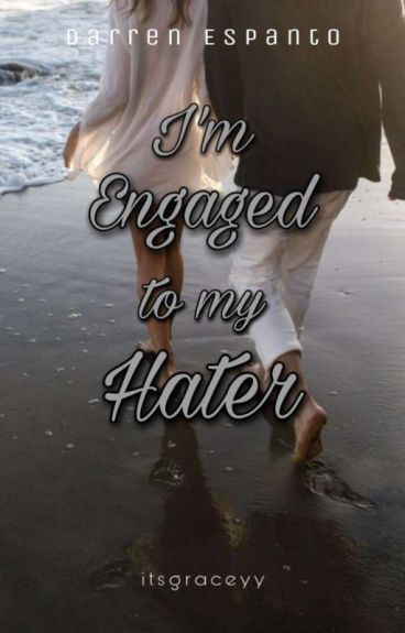 I'm Engaged To My Hater ( A Darren Espanto Fanfiction)