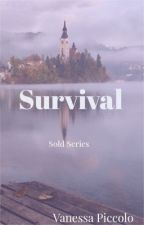 Sold: Survival (Will be rewritten for Radish) by vanessapiccolo