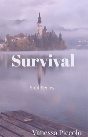 Sold: Survival (Will be rewritten for Radish)