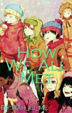 How We All Met by Rah_is_me