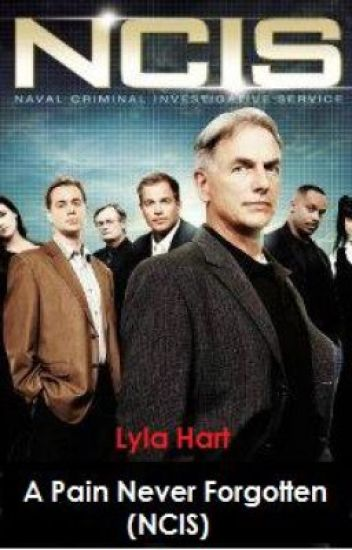 A Pain Never Forgotten (NCIS) - Part One
