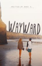 Wayward by bcyking