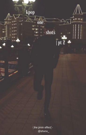 Kpop One Shots | Pt 2