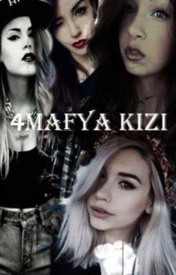 4 MAFYA KIZI
