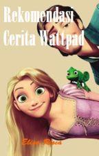 Rekomendasi Cerita Wattpad by elisarisca