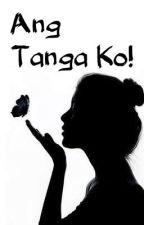 Ang Tanga Ko! by handsomepanda