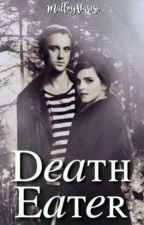 Death Eater • dramione  by MalfoyVarisi