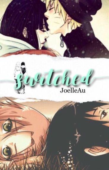 Switched (SasuSaku) (NaruHina) || Naruto