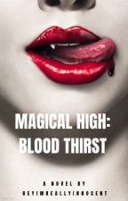 Magical high: Blood Thirst by HeyImInnocent
