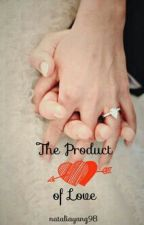 The Product Of Love (HTFIL One Shot) by nataliayang98