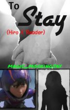 "To Stay (Hiro X Reader--A Sequel to ""A Helping Hand"") by fiery-hallows"