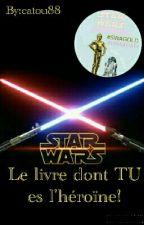 Star Wars : Le livre dont TU es l'héroïne! by catou88