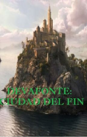 DEVAFONTE: CIUDAD DEL FIN by Igelmo