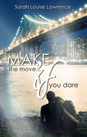 Make The Move... If You Dare. by saaaar-x