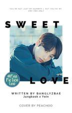 Sweet Love ;jkyein🌸✔ by jjkjyii