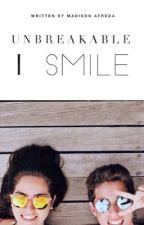 Unbreakable Smile by MadisonAfreda