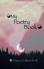 My Poetry Book by Alyssa_Edwards