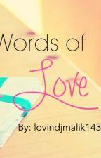 Words of Love (Harry Styles FanFic) by LovinDjMalik143