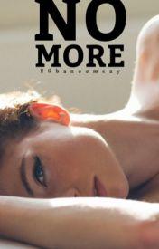 No More by 89baneemsay