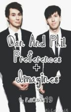 Dan And Phil Preferences + Imagines by FallOutGirl19