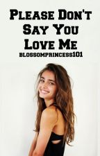 Please Don't Say You Love Me (1st book of the Please Don't series) by blossomprincess101