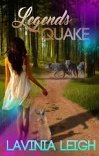 Legend's Quake by lavinialeigh