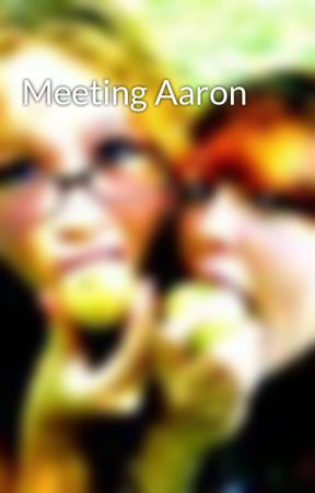 Meeting Aaron by ScarletLloyd