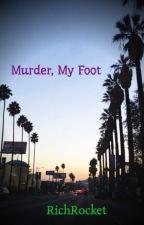 Murder, My Foot by RichRocket