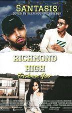 Richmond High: Freshman Year || Chris Brown((ON HOLD)) by Santasis