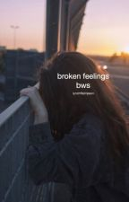 broken feelings || bws by lynchftsimpson