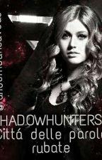 Shadowhunters, città delle parole rubate by fandomcansaveus