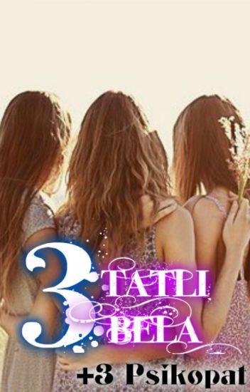 3 TATLI BELA(TAMAMLANDI.)
