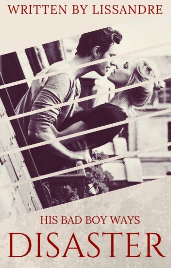 Disaster [His Bad Boy Ways #1]
