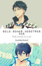 Solo somos nosotros dos (Sousuke x Haru) by Cantarell123