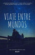 Viaje entre mundos. by MaffiosaMaff