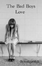 The Bad Boys Love by wolfgirl4lyfe
