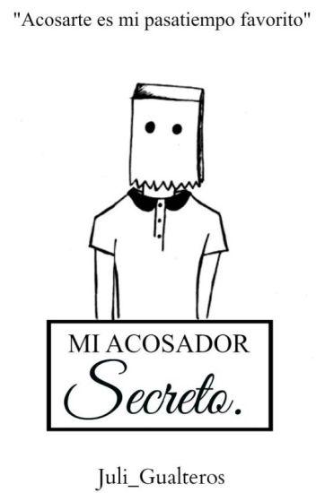 Mi Acosador Secreto | PRIMERA PARTE ✔️