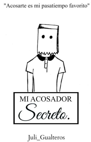 Mi Acosador Secreto.