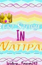 BEST STORIES IN WATTPAD by Walang_Forever123