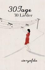 30 Tage. 30 Lieder. by storyofdie
