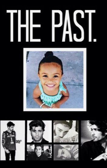 The past. (Zayn Malik)