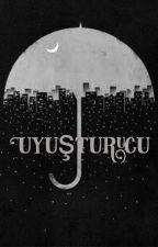 UYUŞTURUCU (TAMAMLANDI) by hissizpolyanna
