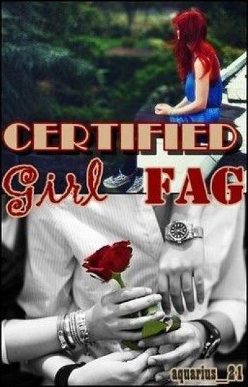 CERTIFIED GIRL FAG