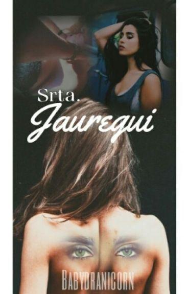 Srta. Jauregui - (Camren G!P)