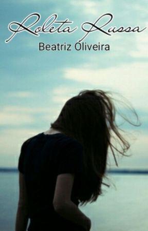 Roleta Russa by Beatriz_de_Oliveira