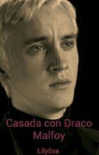Casada con Draco Malfoy by LilyEva