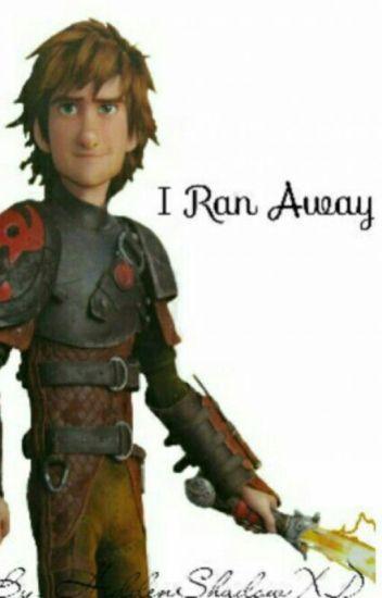 I ran away (HTTYD)