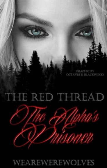 The red thread. The Alpha's Prisoner