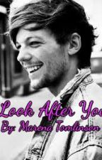 Look After You ~One Direction~ (Louis Tomlinson) by MarenaTomlinson