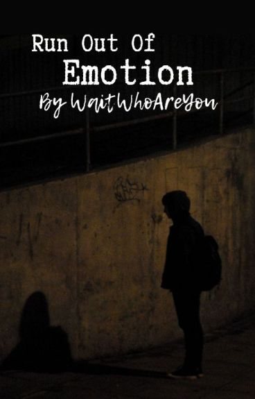 † Run Out of Emotion † (Emo Love Story)